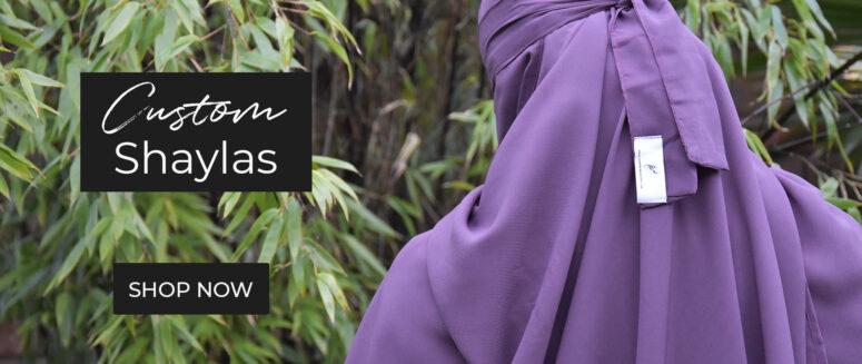 Custom made Hijab and Shayla's
